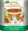 "Country French Pork and White Beans Slow Cooker Dinner ""Gluten-Free"""